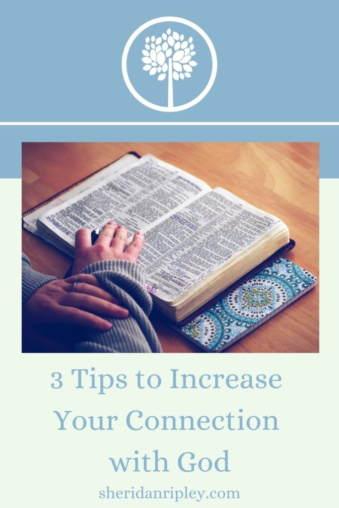 45. 3 Tips to Increase Your Connection with God – and a wonderful resource!